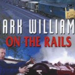 Mark Williams on The Rails (2004)